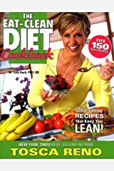 The Eat-Clean Diet Cookbook: Great-Tasting Recipes that Keep You Lean! (Eat Clean Diet Cookbooks) Paperback