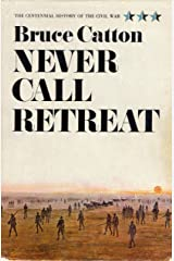 Never Call Retreat (Centennial History of the Civil War Book 3) Kindle Edition