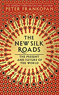 The Silk Roads: A New History of the World: Amazon co uk: Peter