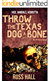 Throw the Texas Dog a Bone (An Al Quinn Novel Book 3)