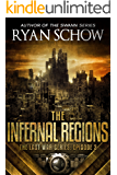 The Infernal Regions: A Post-Apocalyptic EMP Survival Thriller (The Last War Book 3)