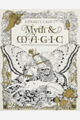 Myth & Magic: An Enchanted Fantasy Coloring Book by Kinuko Y. Craft Perfect Paperback
