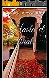 Hasta el final (Sin Mirar Atrás nº 3) (Spanish Edition)