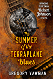 The Summer of the Terraplane Blues