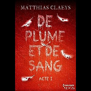 De plume et de sang - Acte I (French Edition)