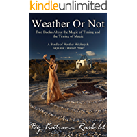 Weather or Not: Two Books About the Magic of Timing  & the Timing of Magic