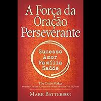 A Força da oração perseverante