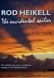 The Accidental Sailor (English Edition)