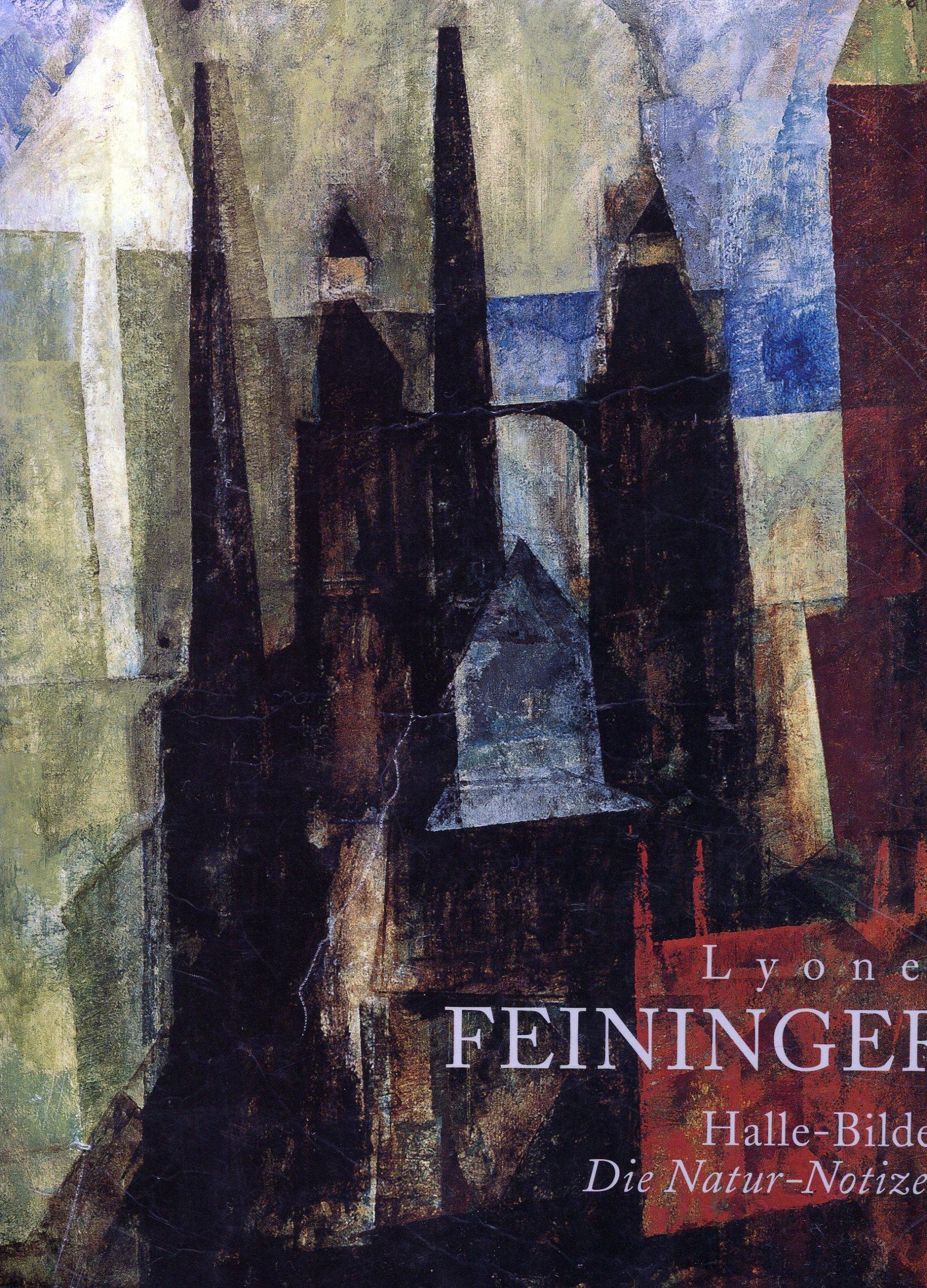 Read Online Lyonel Feininger: Halle-Bilder, die Natur-Notizen (German Edition) pdf epub