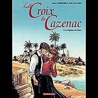 La Croix de Cazenac - Tome 7 - Espions du Caïre (Les) (French Edition)