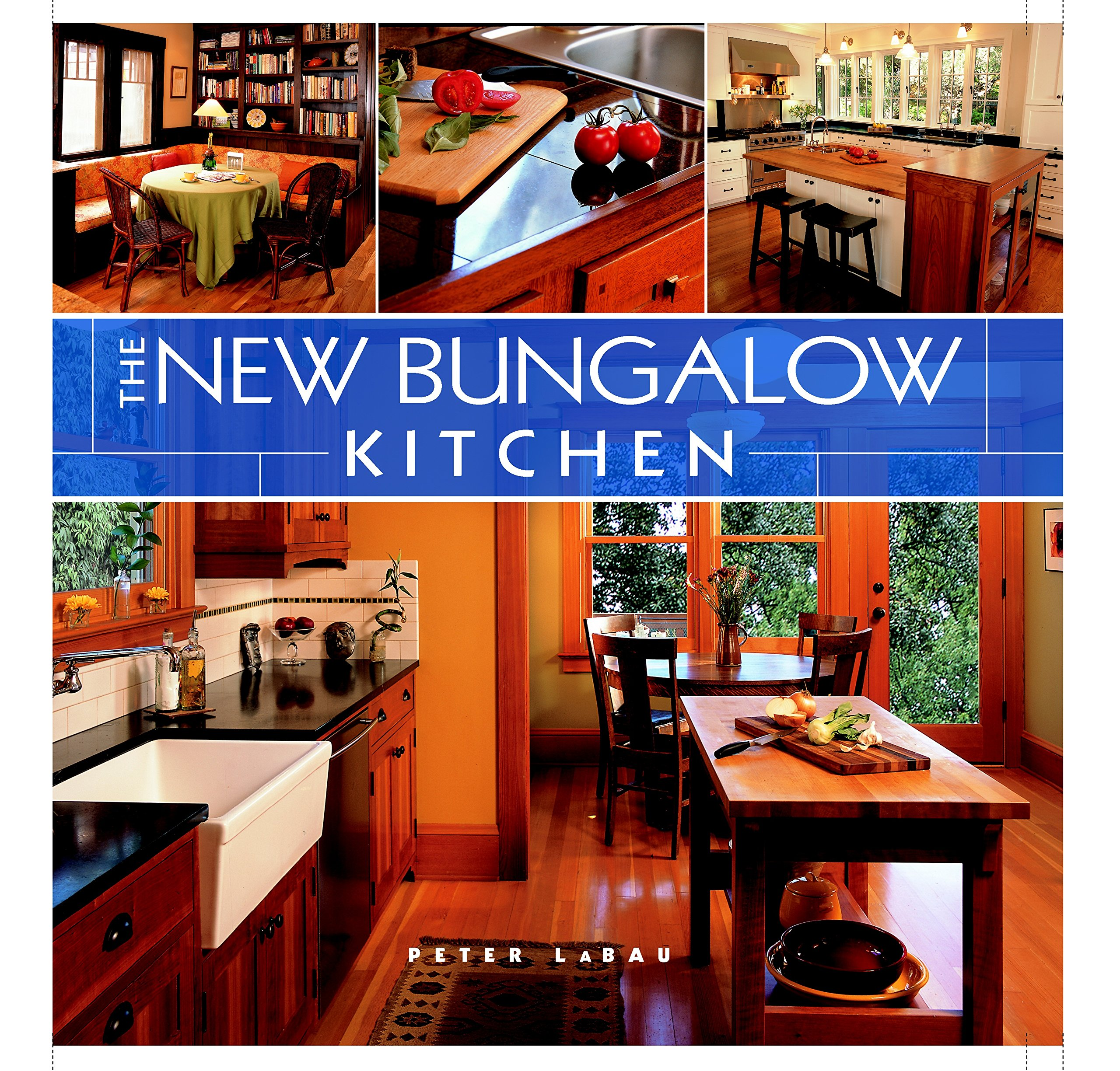 the new bungalow kitchen peter labau