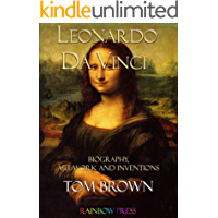 Leonardo da Vinci: Biography, Art Work and Inventions