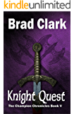 Knight Quest (The Champion Chronicles Book 5)