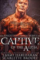 Captive of the Alpha: Omegaverse M/F Romance (Knotted Omega Book 4) Kindle Edition