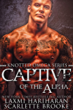 Captive of the Alpha: Omegaverse M/F Romance (Knotted Omega Book 4) (English Edition)