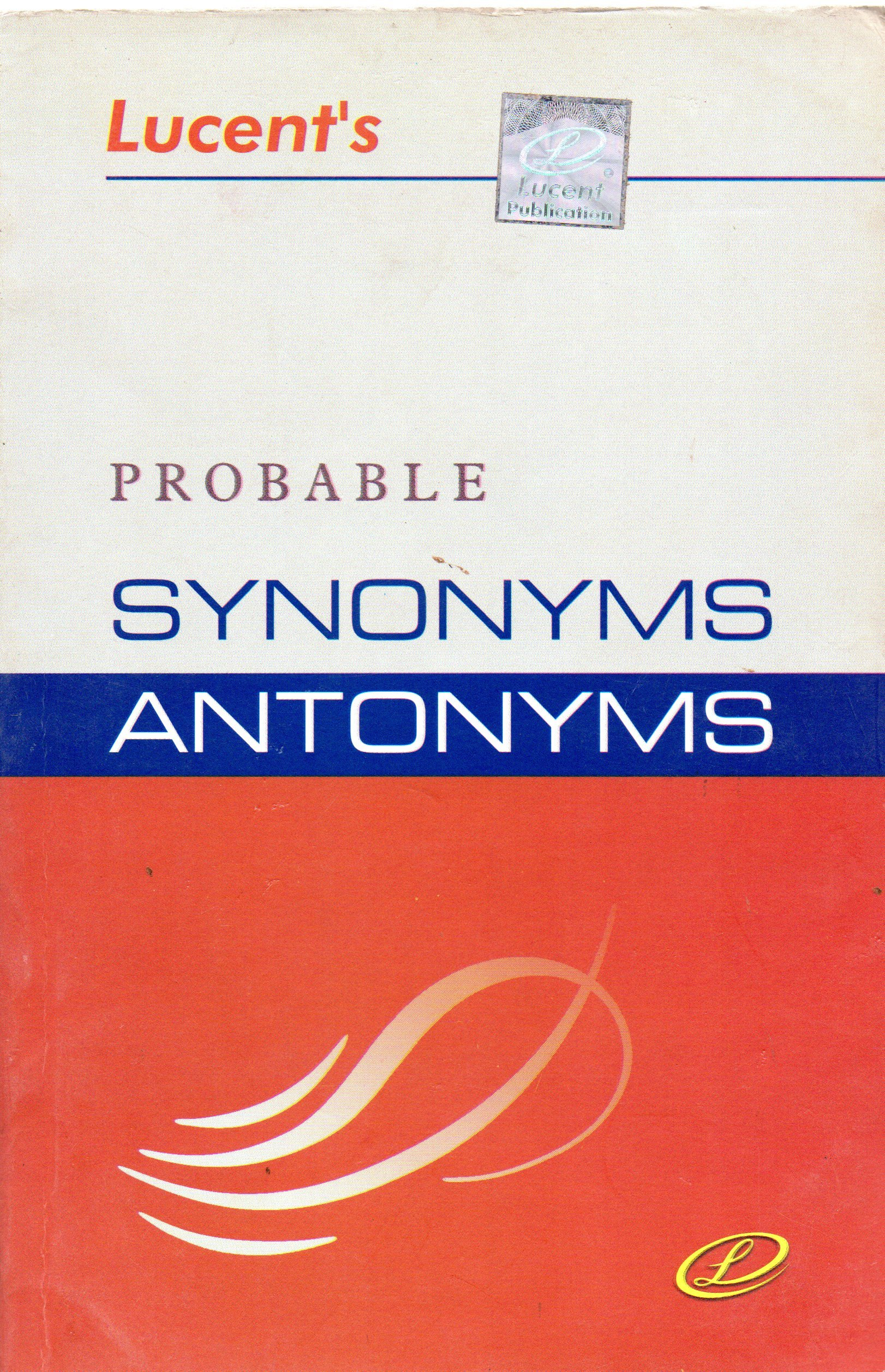 Amazon.in: Buy LUCENT\'\'S PROBABLE SYNONYMS ANTONYMS Book Online at ...