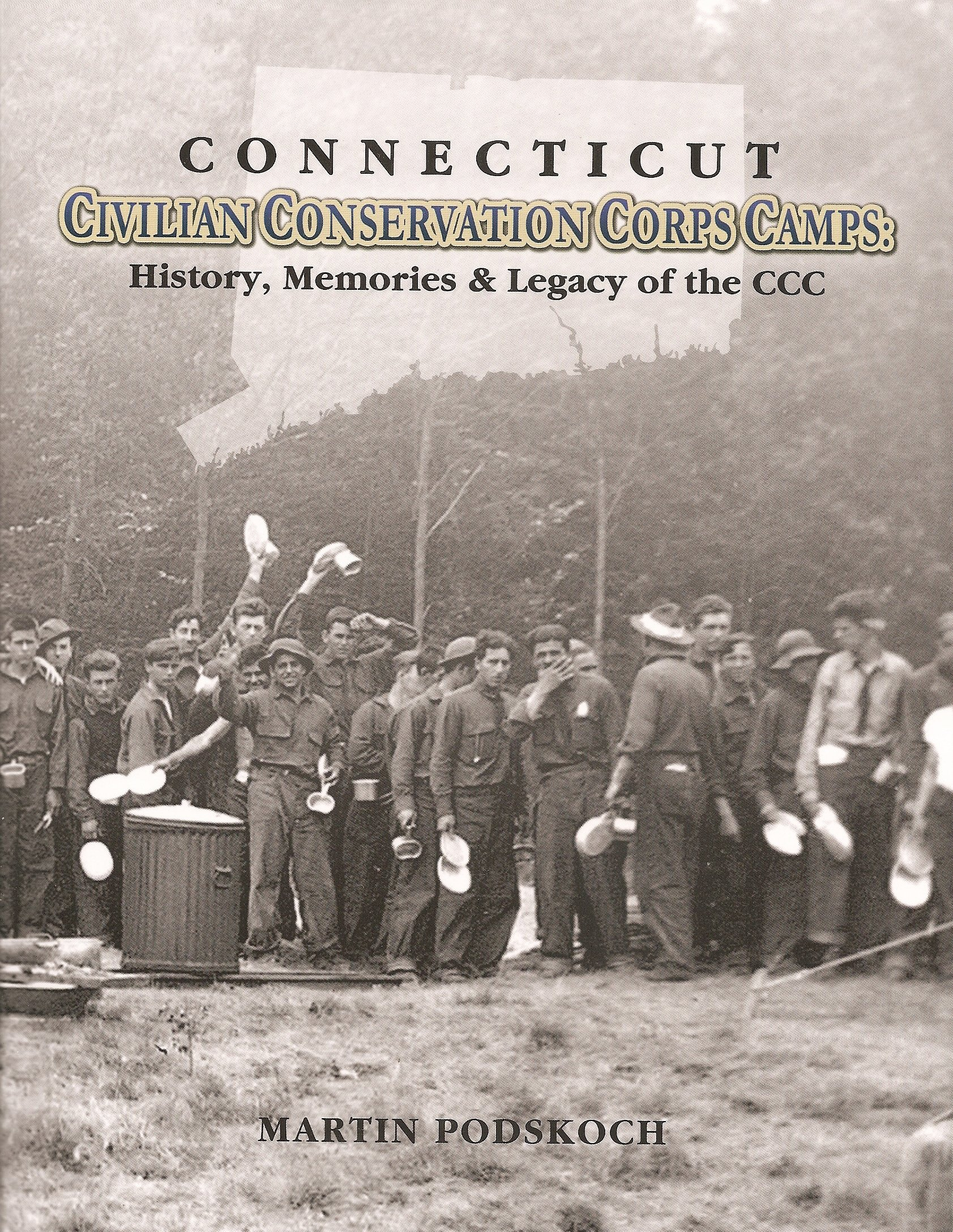 Download Connecticut Civilian Conservation Corps Camps: History, Memories & Legacy of the CCC ebook
