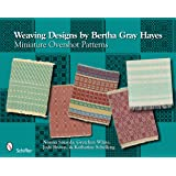 Weaving Designs By Bertha Gray Hayes: Miniature Overshot Patterns