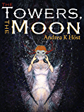 The Towers, the Moon (The Trifold Age)