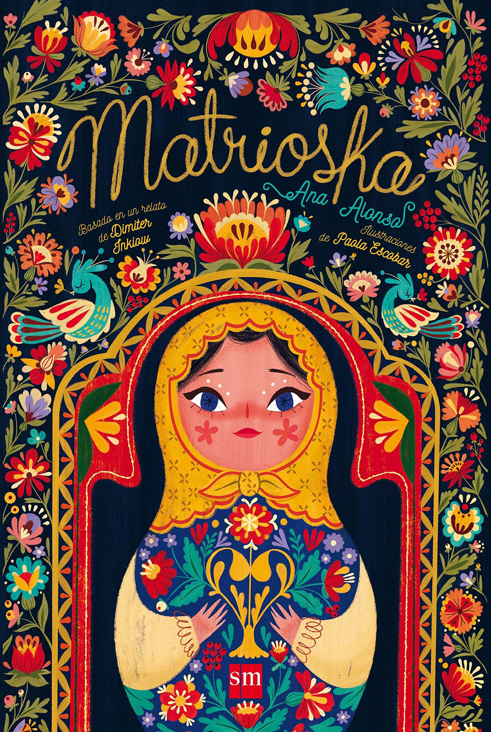 Matrioska (Spagnolo) Copertina rigida – 1 ott 2017 Ana Alonso Fernández Paola Escobar Sarmiento 8467595965 Amor
