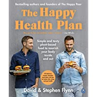 The Happy Health Plan: Simple and tasty plant-based food to nourish your body inside and out