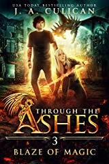 Blaze of Magic (Through the Ashes Book 3) Kindle Edition