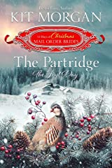 The Partridge: The First Day: The 12 Days of Christmas Mail-Order Brides Book 1 Kindle Edition