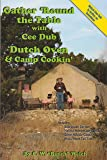 Gather 'Round the Table with Cee Dub, Dutch Oven & Camp Cookin'