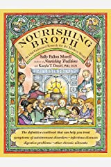 Nourishing Broth: An Old-Fashioned Remedy for the Modern World Kindle Edition