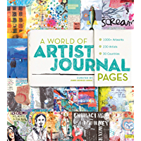 A World of Artist Journal Pages: 1000+ Artworks | 230 Artists | 30 Countries: 1000+ Artworks - 230 Artists - 30…