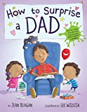 How to Surprise a Dad (How To...relationships)