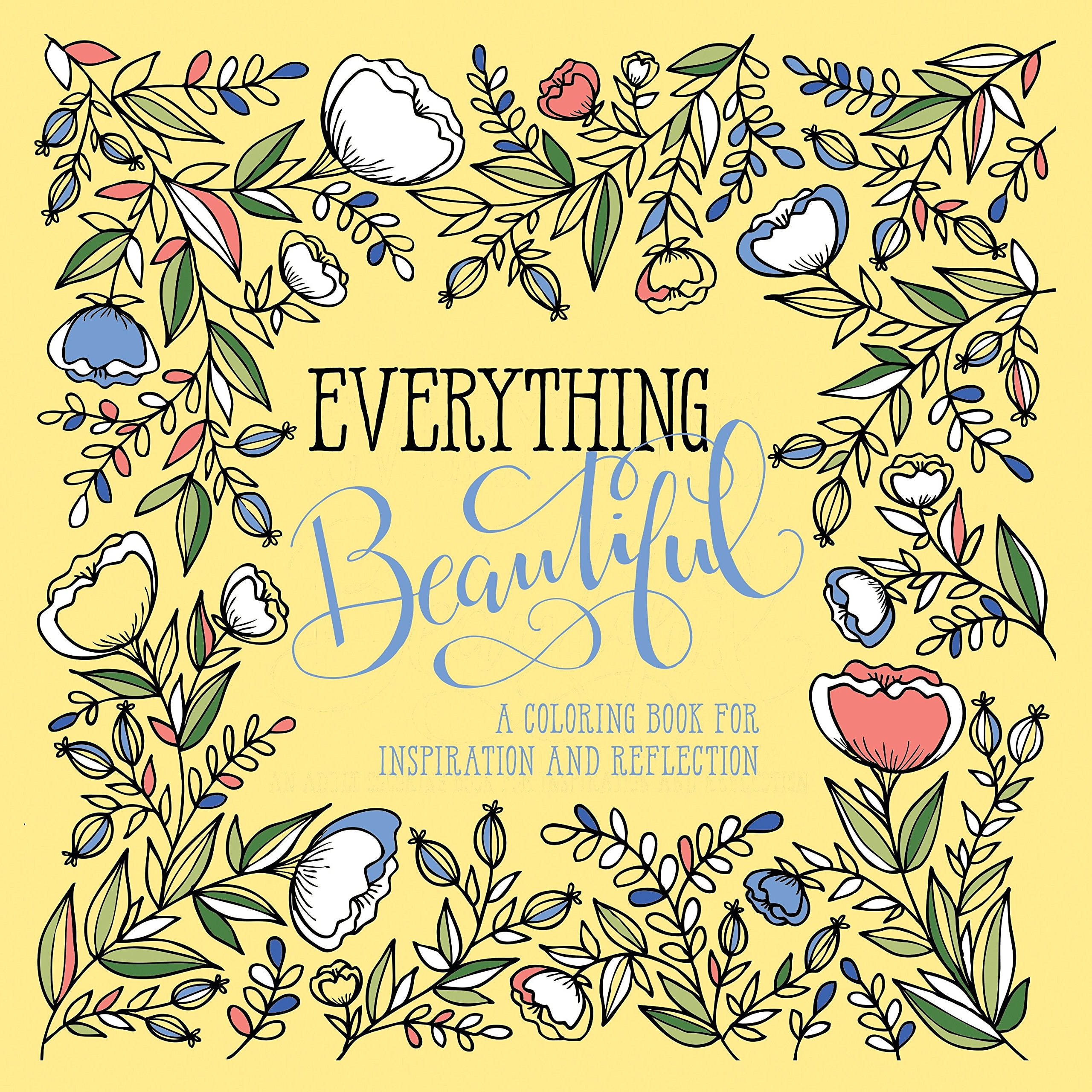 - Everything Beautiful: A Coloring Book For Reflection And
