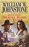 Deadly Road to Yuma (Blood Bond Book 13)