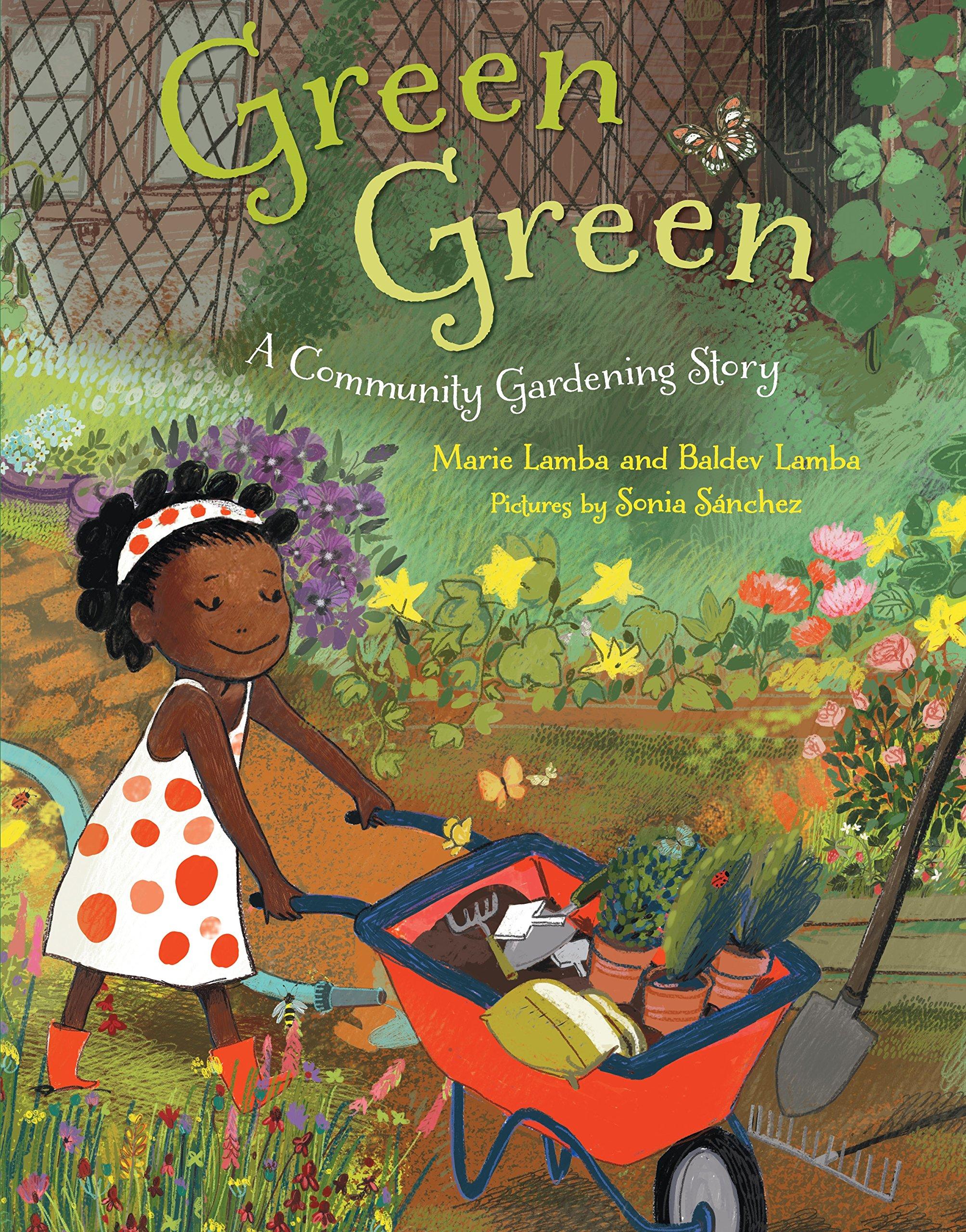 Green Green A Community Gardening Story Lamba Marie Lamba Baldev Sanchez Sonia 9780374327972 Amazon Com Books