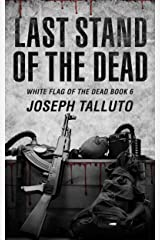 Last Stand of the Dead (White Flag of the Dead Book 6) Kindle Edition