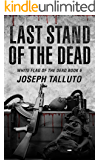 Last Stand of the Dead (White Flag of the Dead Book 6)