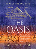 The Oasis (Lords of the Two Lands Historical Adventures Book 2) (English Edition)
