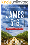 James 516: A London Carter Novel (London Carter Mystery Series)