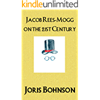 Jacob Rees-Mogg on the 21st Century