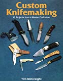 Custom Knife-Making: 10 Projects from a Master Craftsman