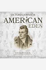 American Eden: David Hosack, Botany, and Medicine in the Garden of the Early Republic Audible Audiobook