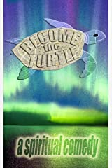 Become the Turtle Kindle Edition