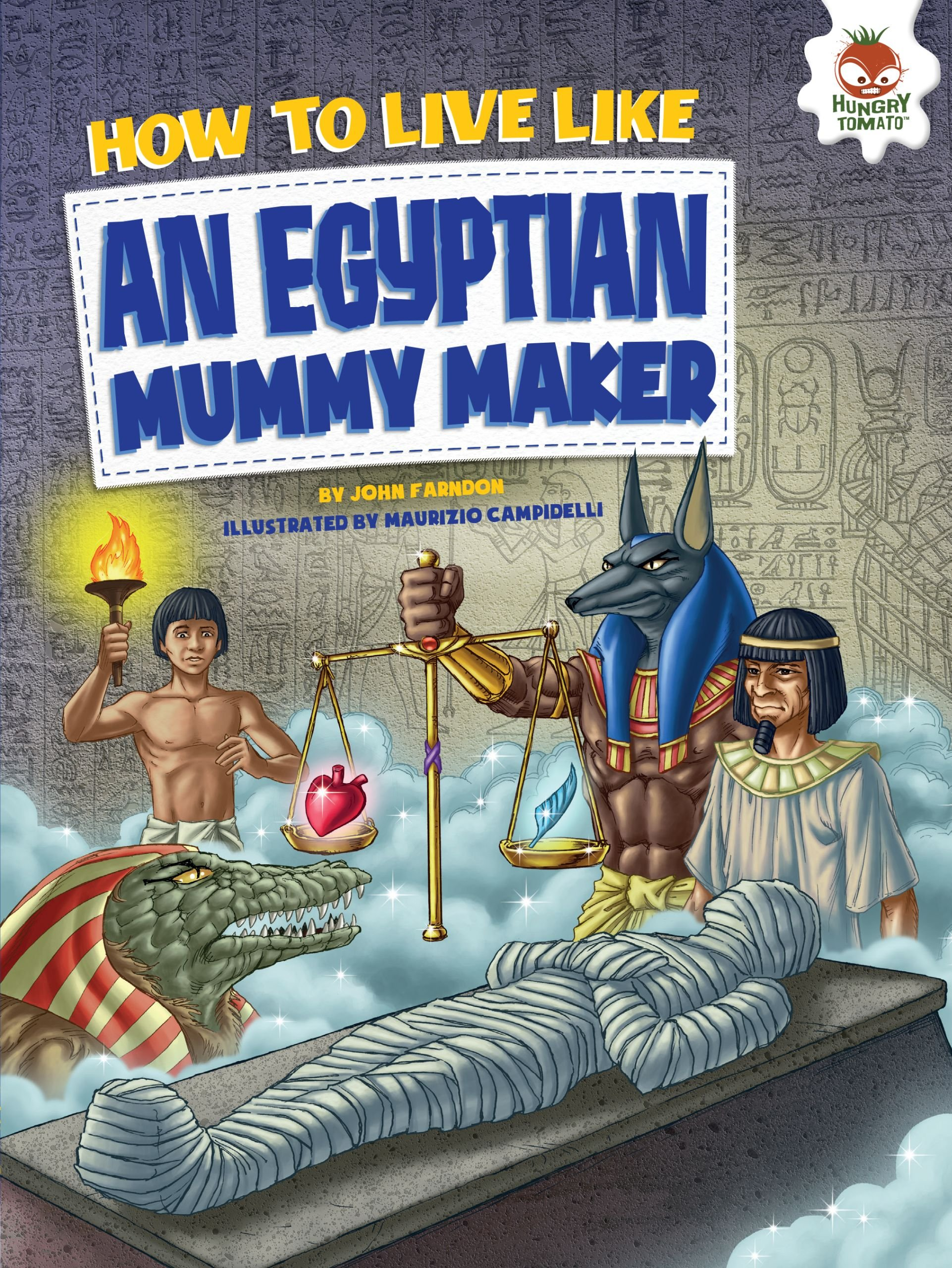 How to Live Like an Egyptian Mummy Maker: Amazon.co.uk: John ...
