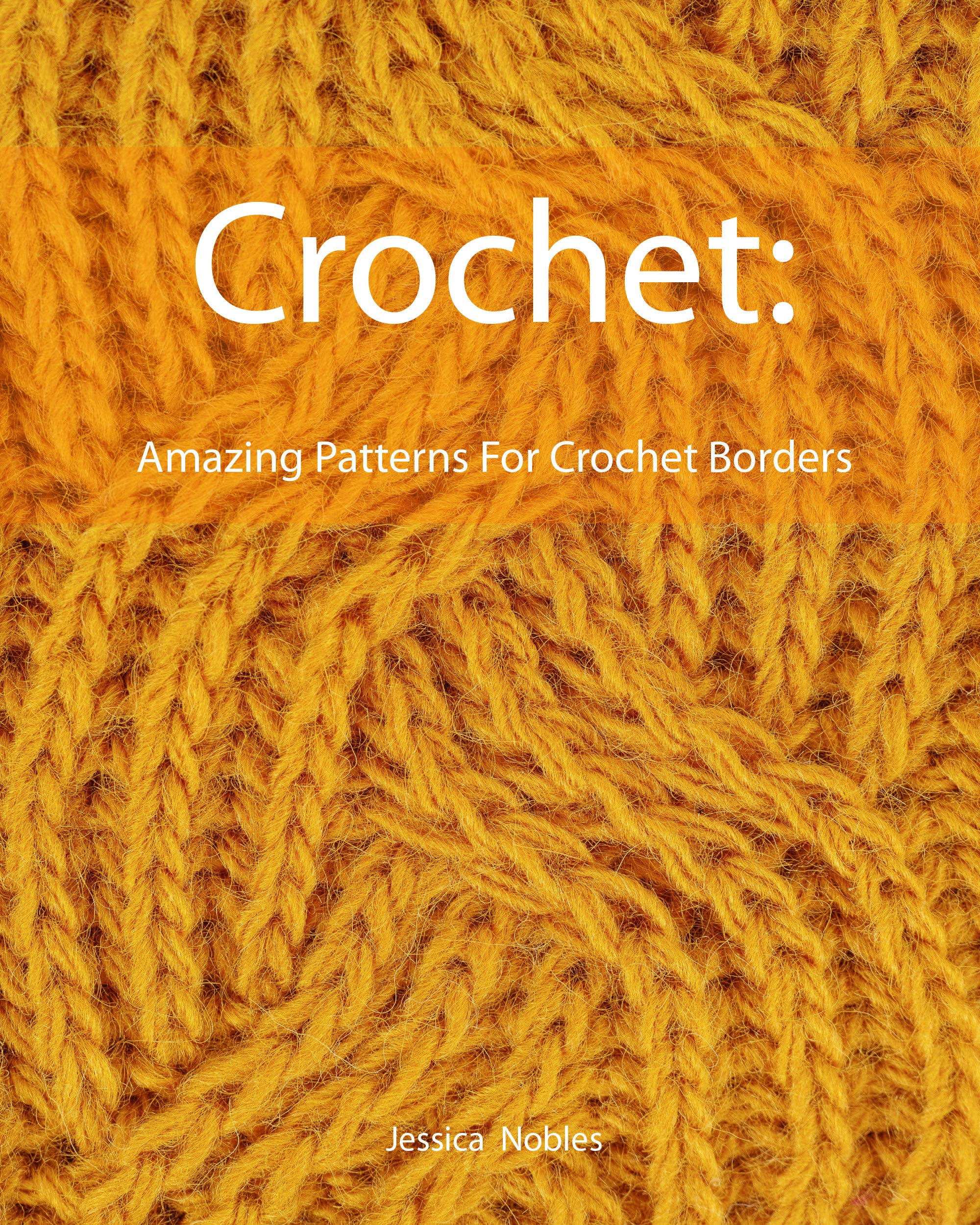 Crochet  Amazing Patterns For Crochet Borders  English Edition