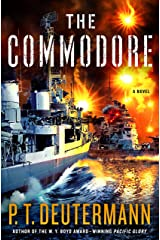 The Commodore: A Novel (P. T. Deutermann WWII Novels) Kindle Edition