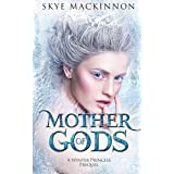 Mother of Gods: A Daughter of Winter Prequel