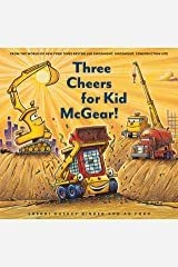 Three Cheers for Kid McGear!: (Family Read Aloud Books, Construction Books for Kids, Children's New Experiences Books, Stories in Verse) Hardcover