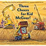 Three Cheers for Kid McGear!: (Family Read Aloud Books, Construction Books for Kids, Children's New Experiences Books…