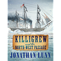Killigrew and the North-West Passage (Kit Killigrew Naval Adventures Book 4) (English Edition)
