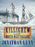 Killigrew and the North-West Passage (Kit Killigrew Naval Adventures Book 4)